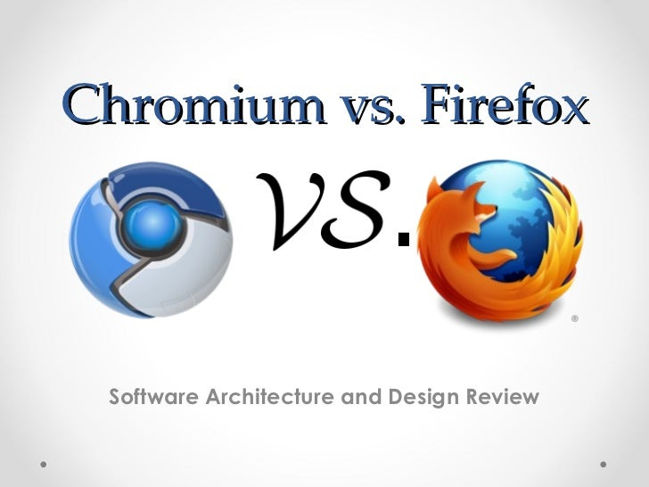 Chromium vs. Firefox Software Architecture and Design Review