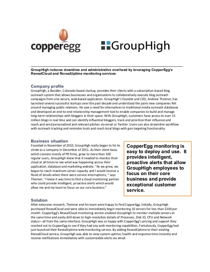 GroupHigh reduces downtime and administrative overhead by leveraging CopperEgg'sRevealCloud and RevealUptime monitoring se...
