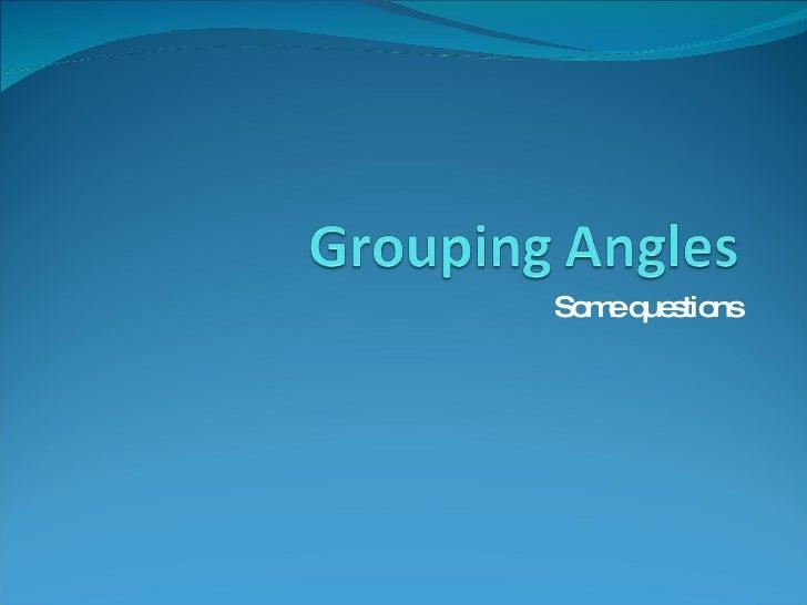 Grouping Angles11