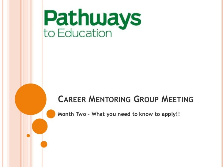 CAREER MENTORING GROUP MEETINGMonth Two – What you need to know to apply!!