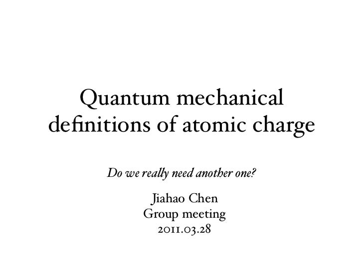 Quantum  mechanical definitions of  atomic  charge Do we really need another one? Do we really need another one? Do we rea...