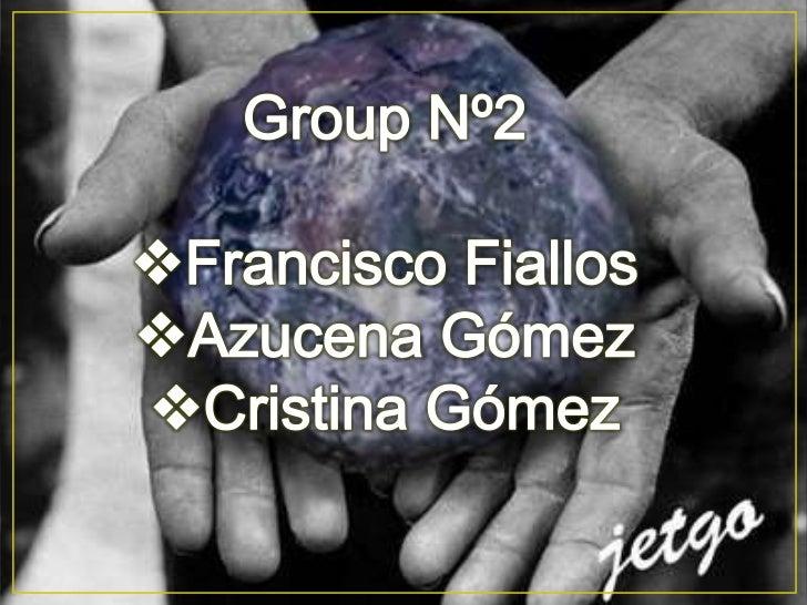 Group Nº2<br /><ul><li>Francisco Fiallos