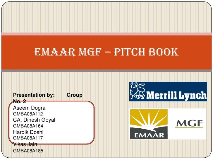 Emaar MGF – Pitch Book<br />Presentation by:        Group No. 2<br />Aseem Dogra                GMBA08A112<br />CA. Dinesh...