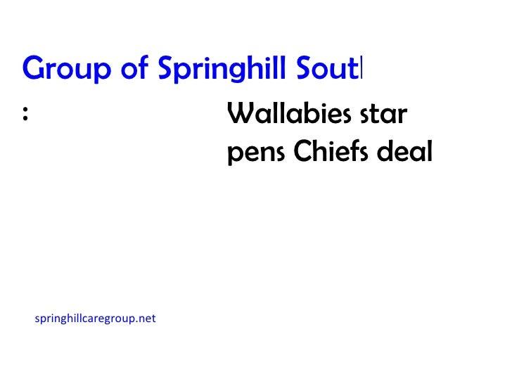 Group of Springhill South Korea:             Wallabies star                          pens Chiefs dealspringhillcaregroup.net
