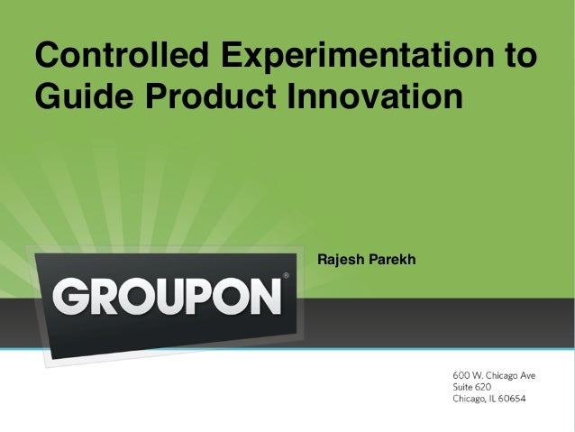 Controlled Experimentation toGuide Product Innovation!                !                Rajesh Parekh!