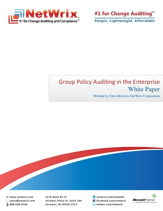 Group Policy Auditing in the Enterprise                           White Paper             Written by Chris Rich for NetWri...