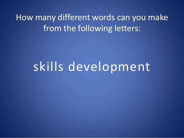 How many different words can you make from the following letters:  skills development