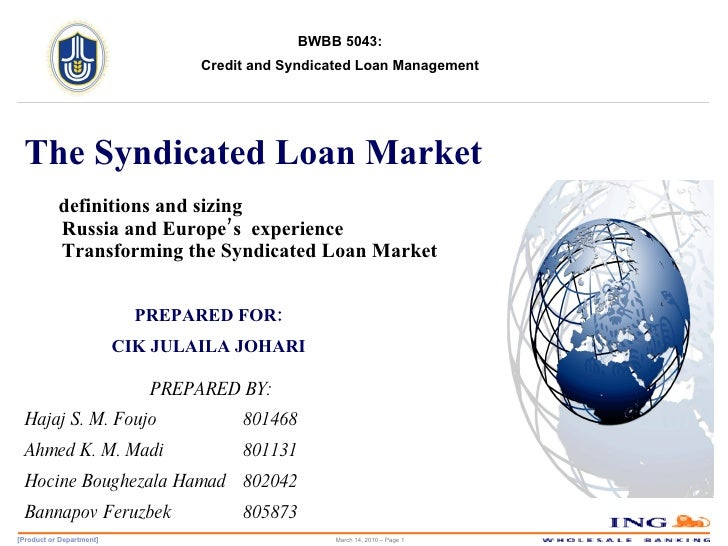 The Syndicated Loan Market     definitions and sizing    Russia and Europe's  experience   Transforming the Syndicated Loa...