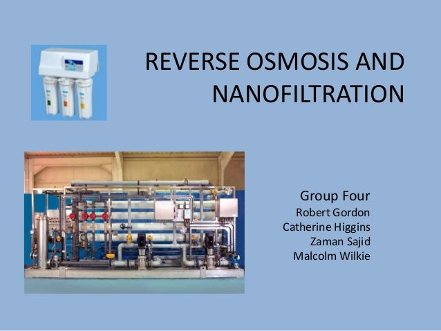 Group presentation on Reverse Osmosis and Nanofiltration
