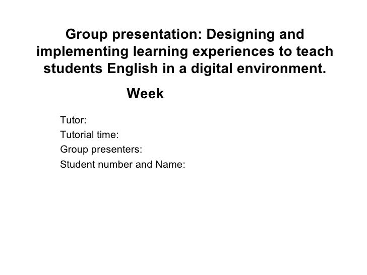 Group presentation: Designing and implementing learning experiences to teach students English in a digital environment. We...