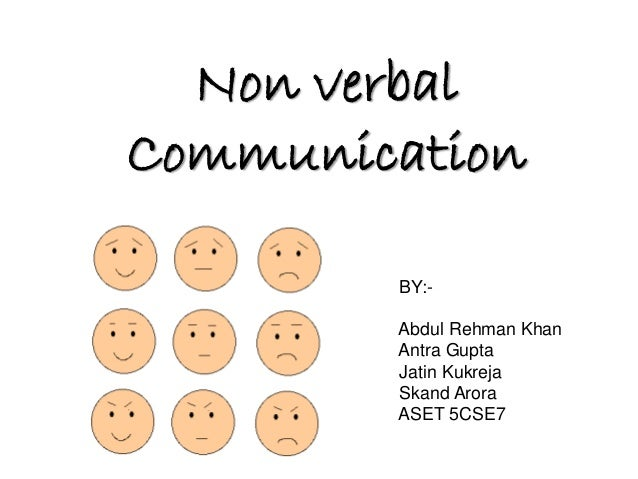 Non Verbal Communication Presentation Non Verbal Communication by