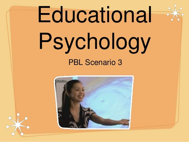 Educational Psychology PBL Scenario 3