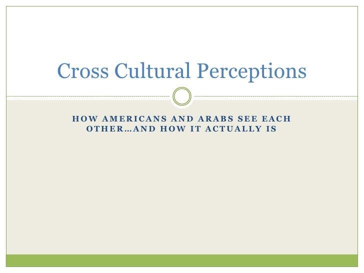 Cross Cultural Perceptions