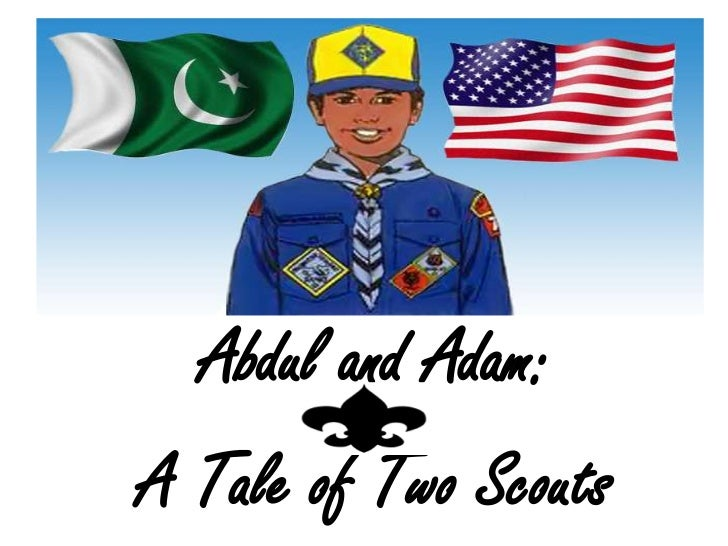Abdul and Adam: <br />A Tale of Two Scouts<br />