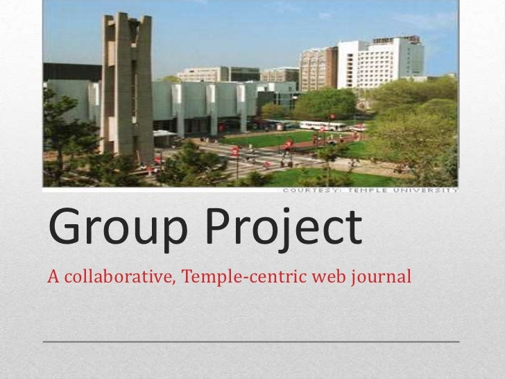 Group ProjectA collaborative, Temple-centric web journal