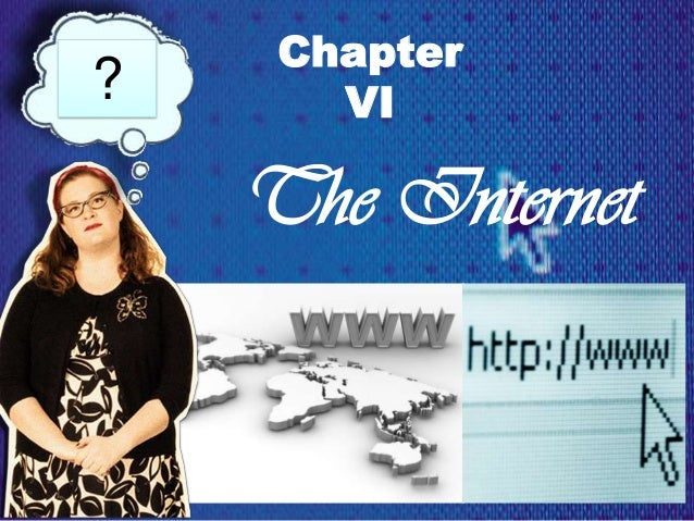 The Internet Chapter VI?