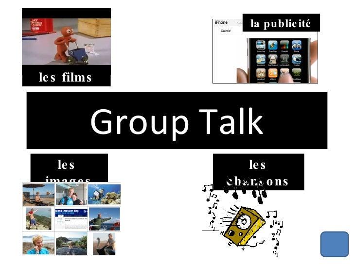 Group Talk la publicité les chansons les  images les films