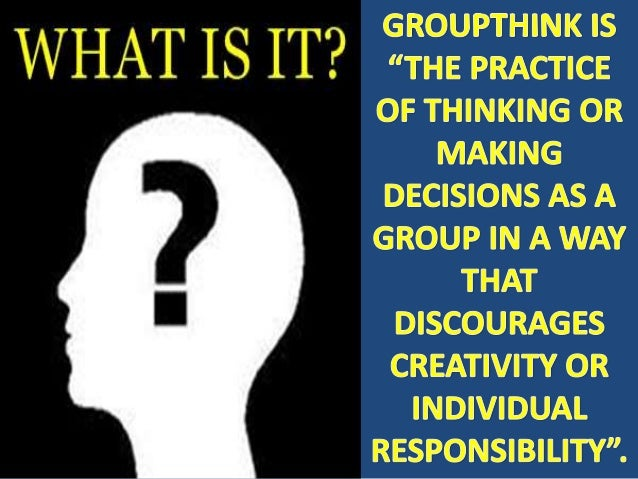 example for groupthink In staid instances of group-think for example, an individual risks his life to save a little boy from drowning, whereas another person is ready to sacrifice himself as a suicide bomber for a collective goal which is higher many such.