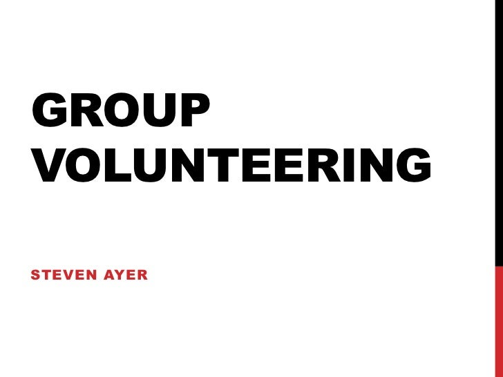 GROUPVOLUNTEERINGSTEVEN AYER