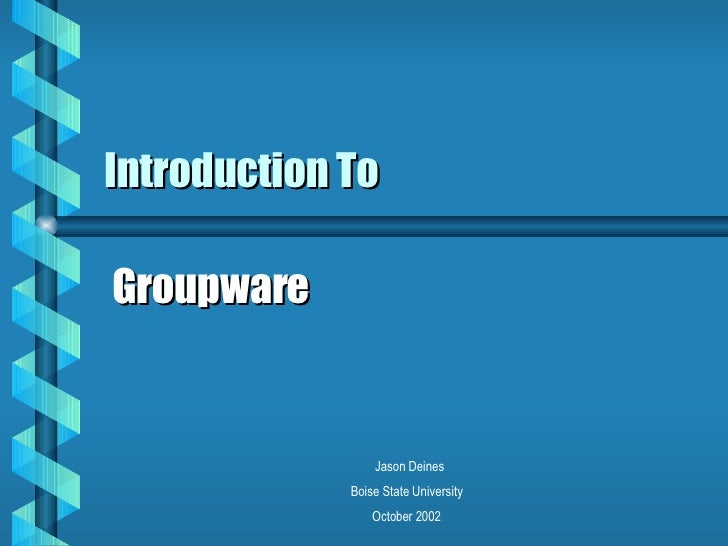 Introduction To Groupware