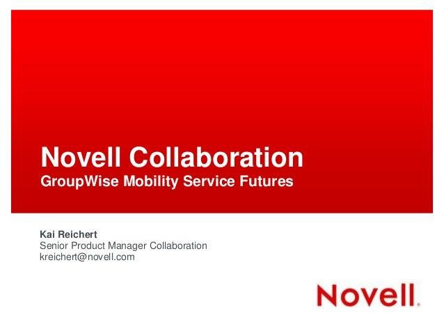 GWAVACon 2013: GroupWise Mobility