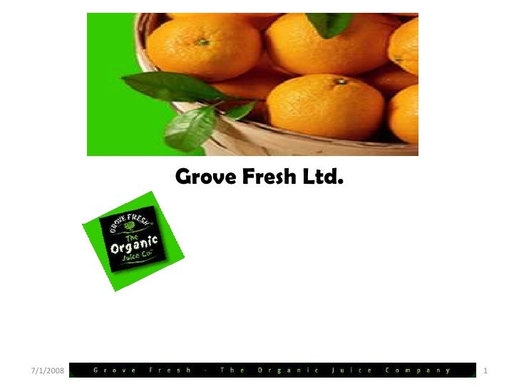 Grove Fresh Ltd.<br />7/1/2008<br />1<br />