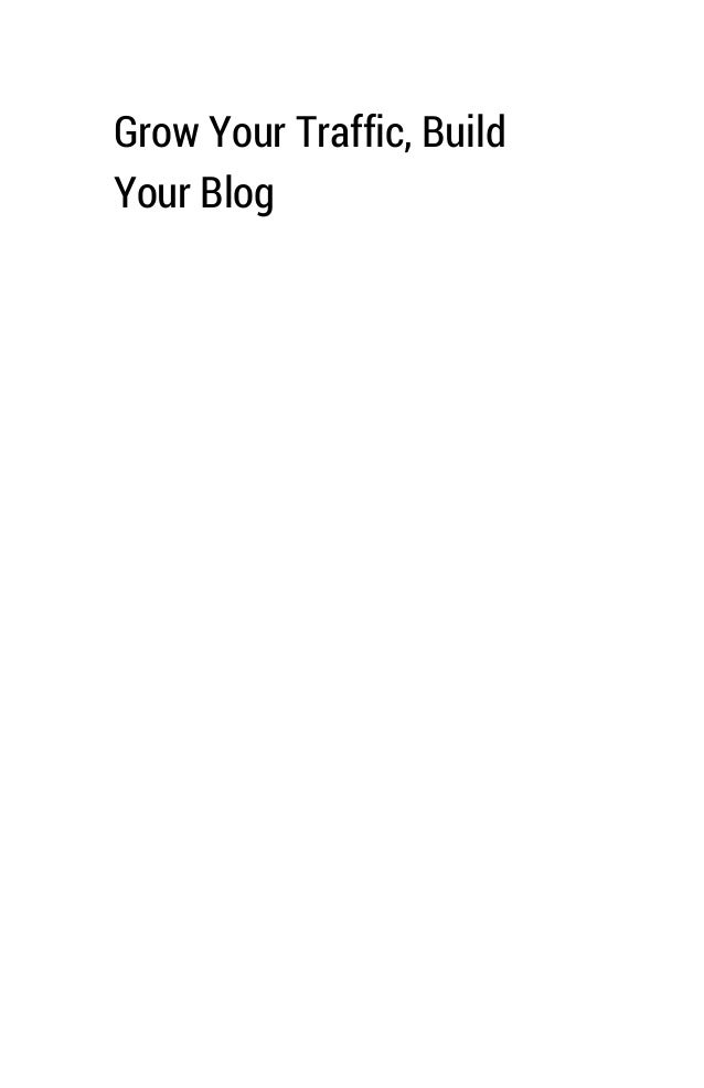 Grow your traffic build your blog