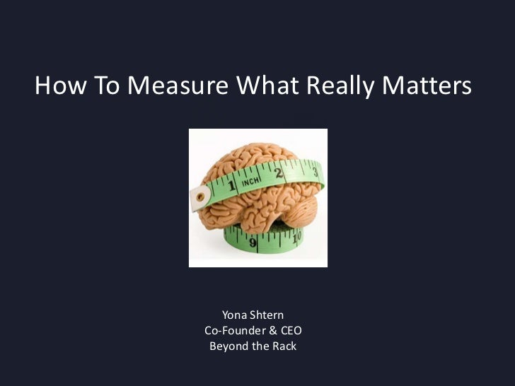 How To Measure What Really Matters<br />Yona Shtern<br />Co-Founder & CEO<br />Beyond the Rack<br />