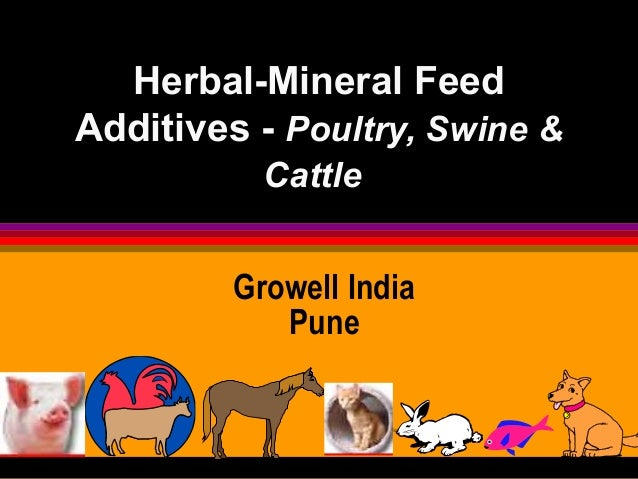Herbal-Mineral Feed Additives - Poultry, Swine & Cattle Growell India Pune