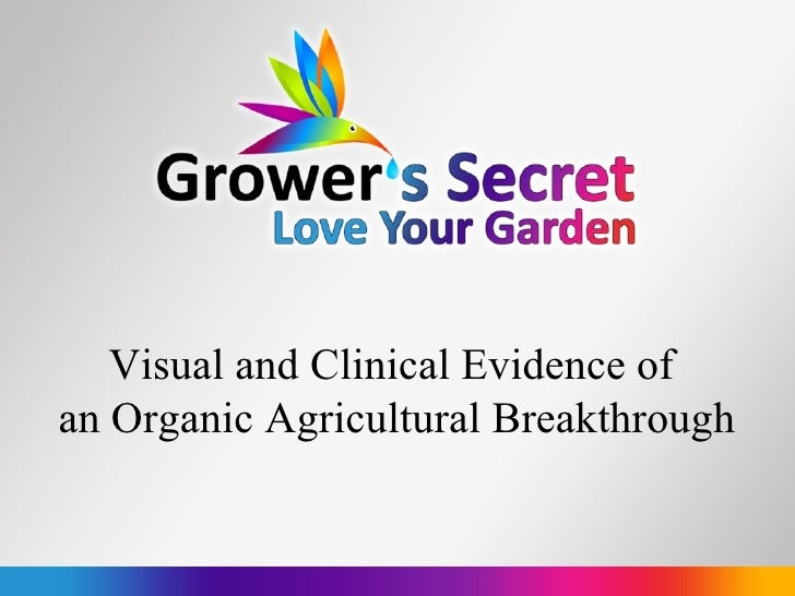 Growers Secret Clinical And Visual Evidence 12 26 10