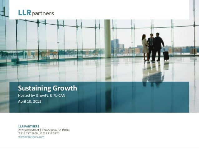Sustaining GrowthHosted by GrowFL & FL-CANApril 10, 2013