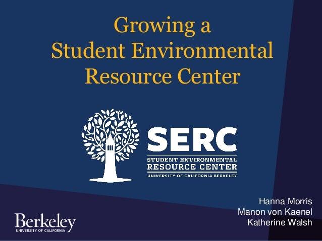 Growing a Student Environmental Resource Center at UC Berkeley