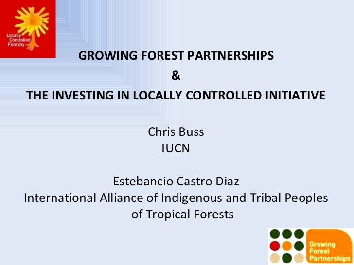 Growing forest partnerships and the investing in locally controlled initiative
