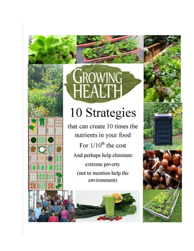 ContentsWHY IS GROWING HEALTH IMPORTANT?STRATEGIES FOR GROWING HEALTHAPPROACH #1: THE KITCHEN GARDENSproutingAPPROACH #2: ...