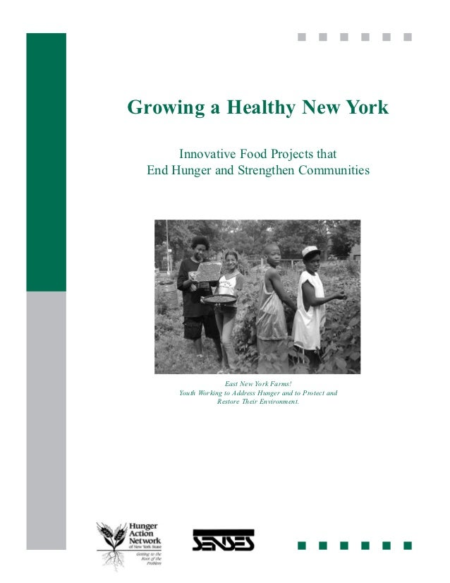 Growing a Healthy New York      Innovative Food Projects that End Hunger and Strengthen Communities                    Eas...
