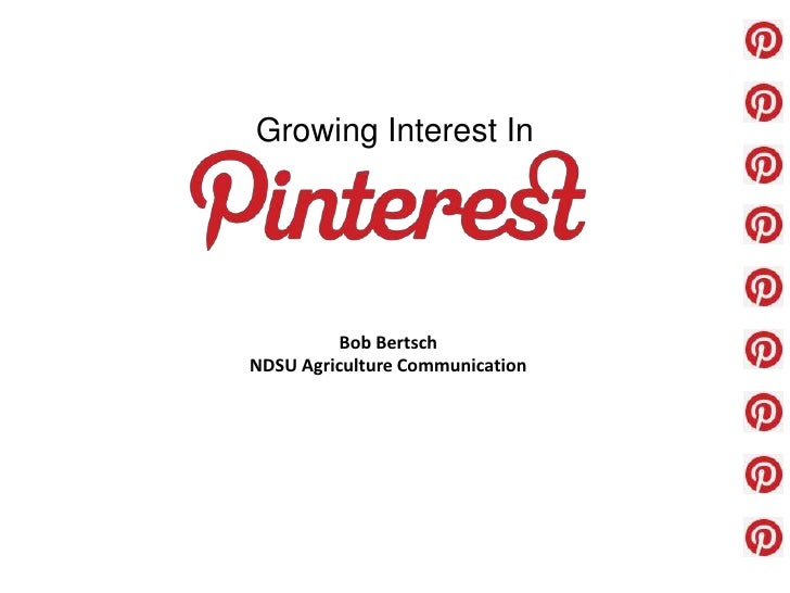 Growing Interest In          Bob BertschNDSU Agriculture Communication