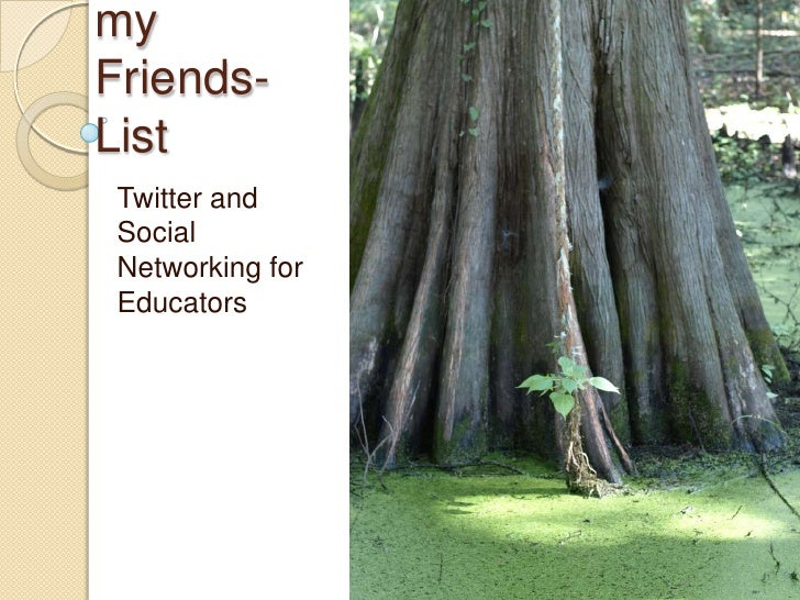 Growing my Friends-List<br />Twitter and Social Networking for Educators<br />