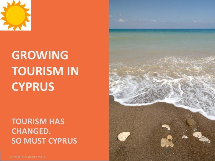 GROWINGTOURISM INCYPRUSTOURISM HASCHANGED.SO MUST CYPRUS© Mike McCormac 2011