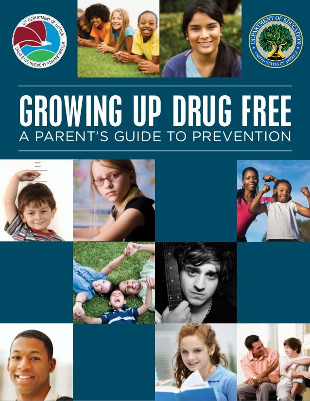 E  IS  G  NF  TR  D RU  AT I O N  e tic us  partment o . De fJ U.S  OR  CE MENT AD  MI  N  GROWING UP DRUG FREE A Parent's...
