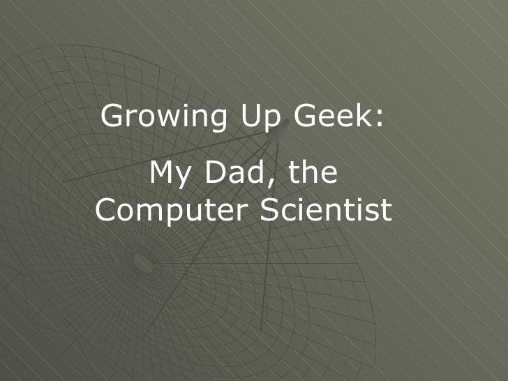 Growing up Geek: My Dad, the Computer Scientist