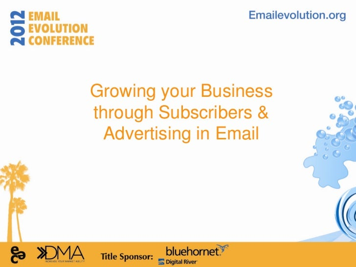 Growing your Businessthrough Subscribers &  Advertising in Email