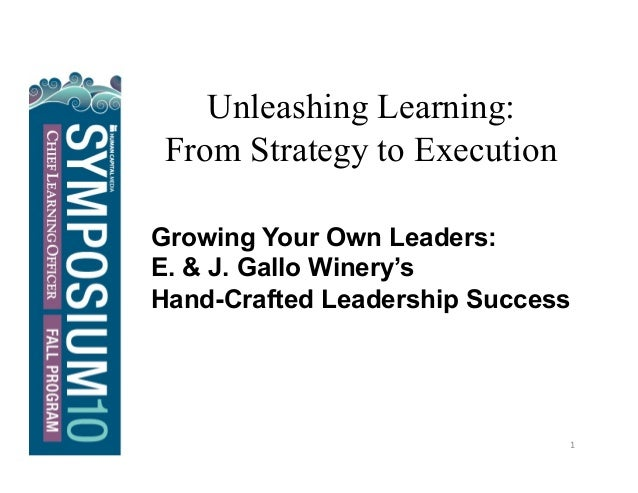 Growing Your Own Leaders: E. & J. Gallo Winery's Handcrafted Leadership Success