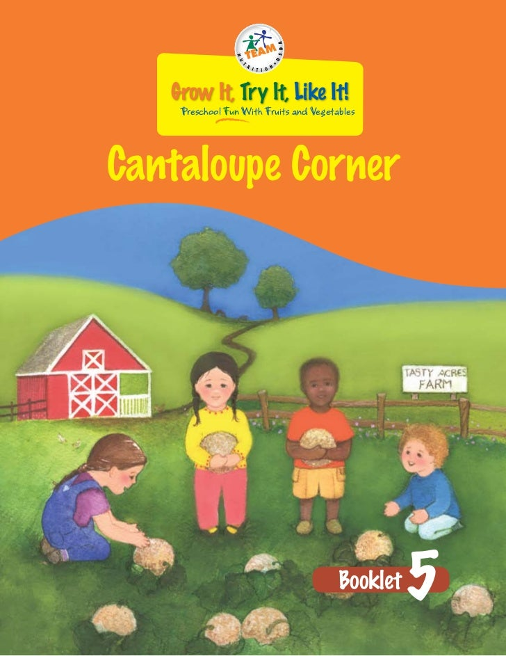 Grow It, Try It, Like It!    Preschool Fun With Fruits and VegetablesCantaloupe Corner                                    ...
