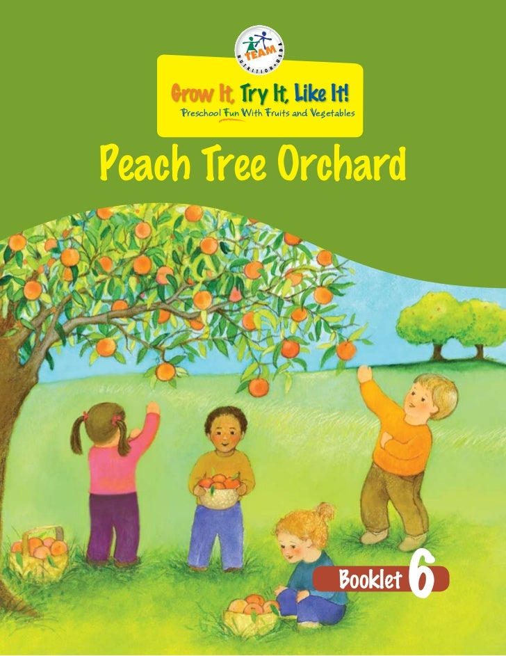 Grow It, Try It, Like It!     Preschool Fun With Fruits and VegetablesPeach Tree Orchard                                  ...