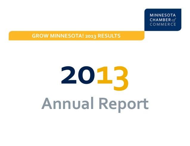 Minnesota Chamber Grow Minnesota! 2013 Annual Report