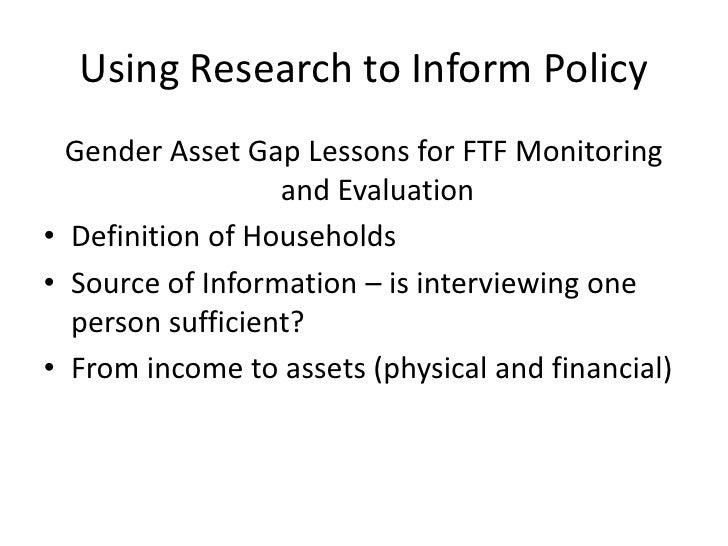 Using Research to Inform Policy  Gender Asset Gap Lessons for FTF Monitoring                  and Evaluation• Definition o...