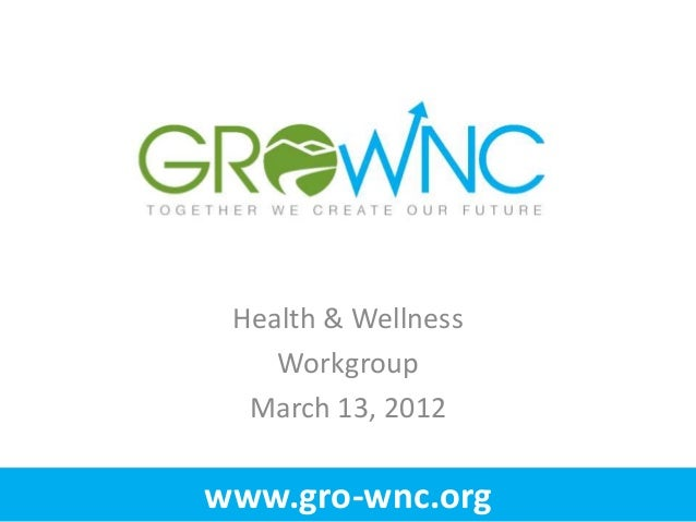GroWNC Health Workgroup Meeting - March 2012
