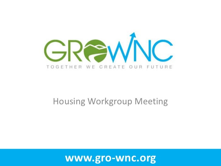 Housing Workgroup Meeting  www.gro-wnc.org