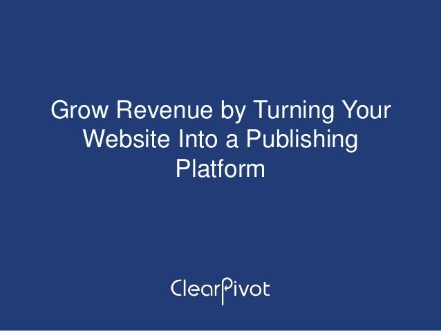 Grow revenue by turning your website into a publishing platform