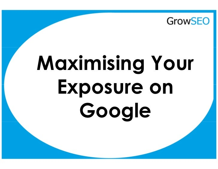 Maximising Your Exposure on   Google